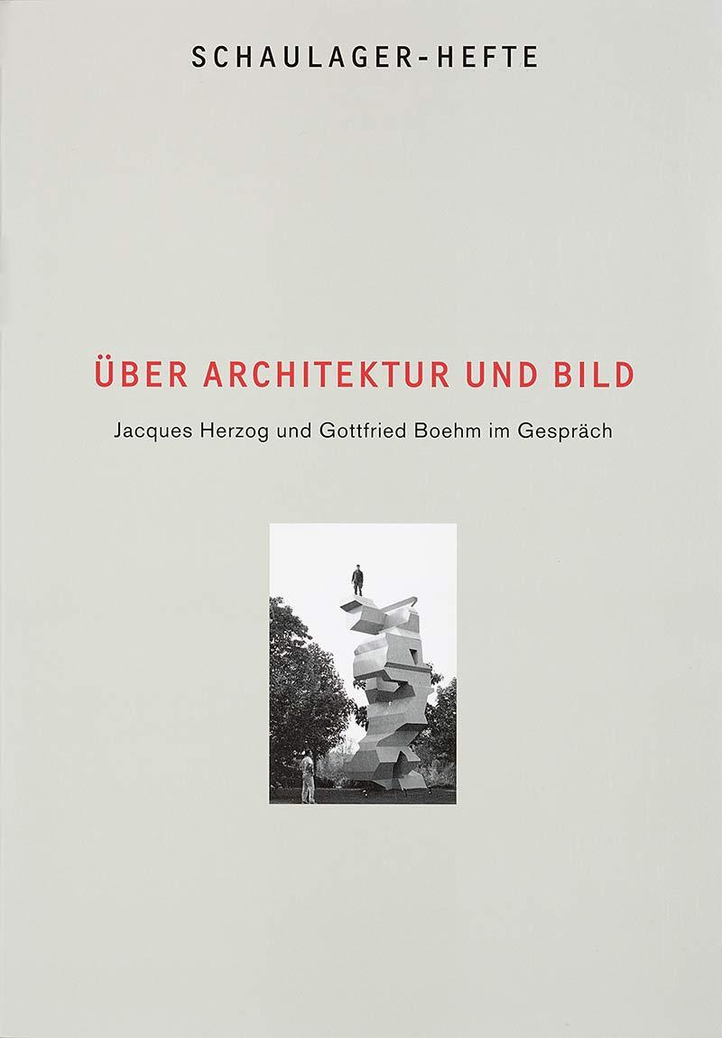 Über Architektur und Bild, Jacques Herzog und Gottfried Boehm im Gespräch