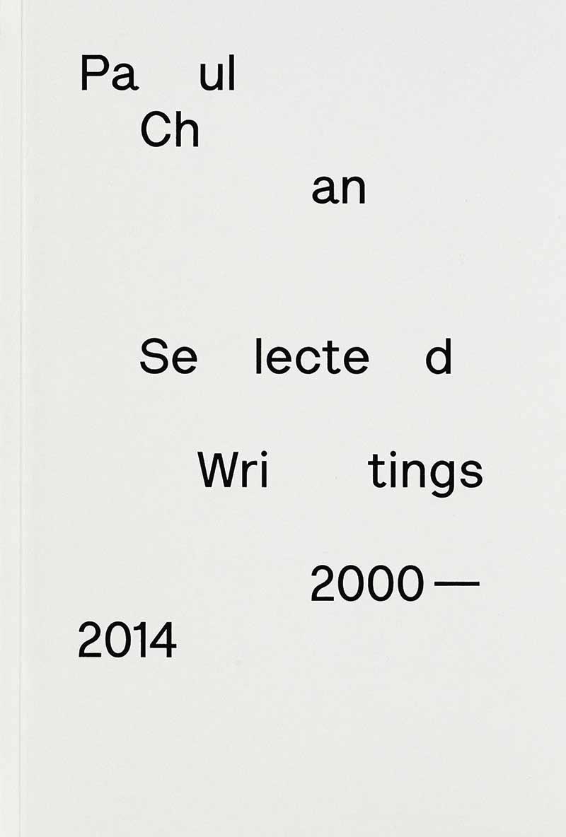 Paul Chan, Selected Writings 2000–2014