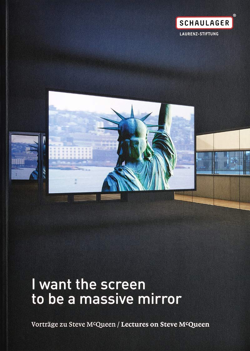 I want the screen to be a massive mirror, Lectures on Steve McQueen