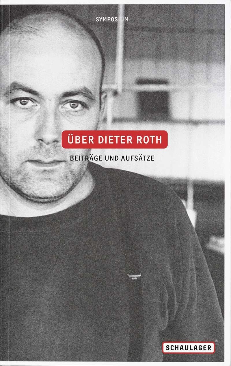 Über Dieter Roth, Beiträge und Aufsätze